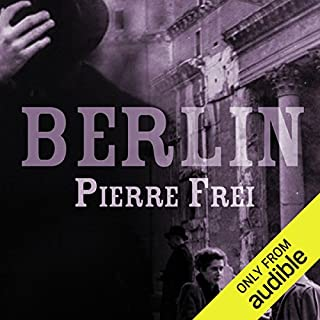 Berlin     A Novel              By:                                                                                                                                 Pierre Frei                               Narrated by:                                                                                                                                 Alex Wyndham                      Length: 17 hrs and 18 mins     33 ratings     Overall 4.1