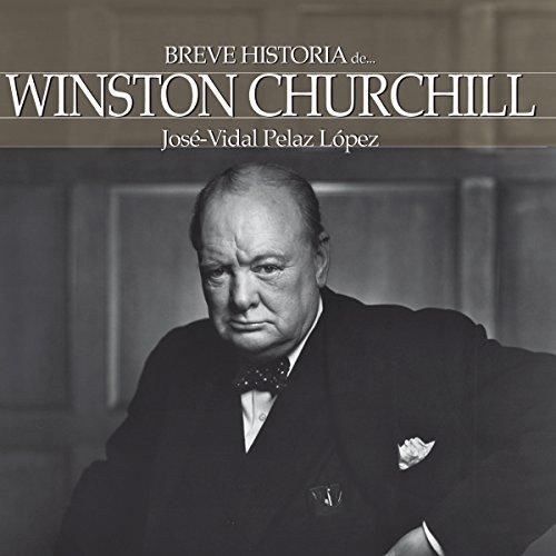 Breve historia de Winston Churchill [A Brief History of Winston Churchill] audiobook cover art