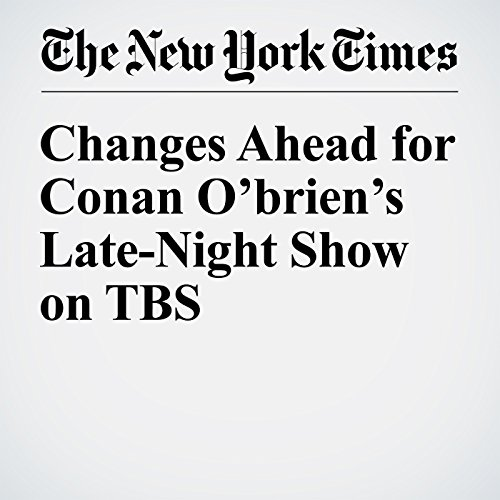 Changes Ahead for Conan O'brien's Late-Night Show on TBS copertina