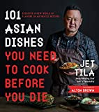Celebrity chef Jet Tila's cookbook 101 Asian Dishes You Need to Cook Before You Die