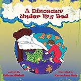 A Dinosaur Under My Bed