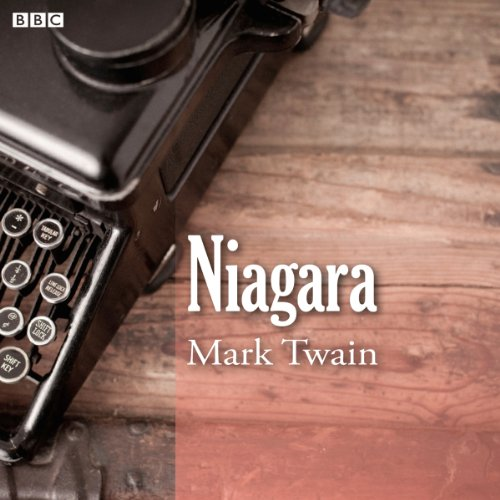 Mark Twain's Niagara (BBC Radio 4: Afternoon Reading) audiobook cover art