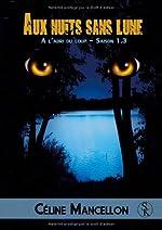 Aux nuits sans lune, à l'abri du loup de Céline Mancellon