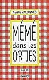 Mémé dans les orties - Michel Lafon - 15/05/2015