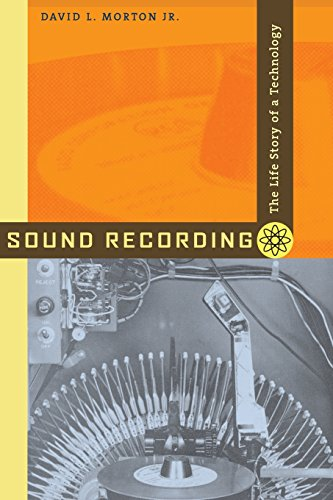 Sound Recording: The Life Story of a Technology