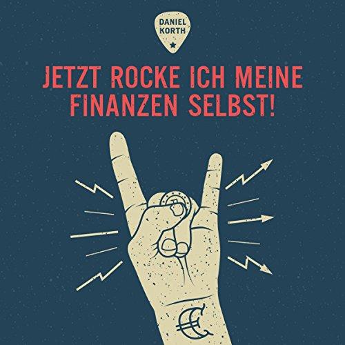 Jetzt rocke ich meine Finanzen selbst! [Now I'm Rocking My Finances Myself!] Titelbild