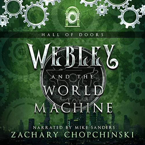 Webley and the World Machine: A Steampunk Adventure Full of Snark and Sass  audiobook cover art
