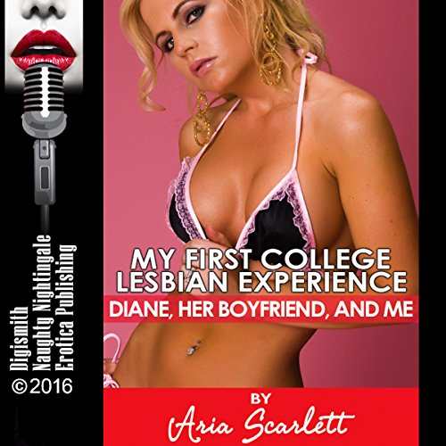 My First College Lesbian Experience: Diane, Her Boyfriend, and Me audiobook cover art