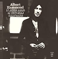 It Never Rains in Southern California by ALBERT HAMMOND (2015-06-10)
