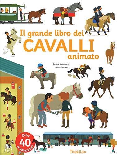 Il grande libro dei cavalli animato. Ediz. a colori