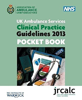 UK Ambulance Services Clinical Practice Guidelines 2013 Pocket Book- JRCALC from Class Publishing