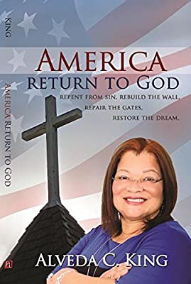 America Return to God: Repent from Sin, Rebuild the Wall, Repair the Gates, Restore the Dream