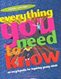 Everything You Need to Know: An Encyclopedia for Inquiring Young Minds