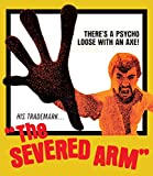 The Severed Arm [Blu-ray]