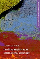 Teaching English as an International Language: Rethinking Goals and Approaches (Oxford Handbooks for Language Teachers Series) by Sandra Lee McKay(2002-04-04)