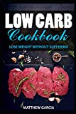 Low Carb Cookbook: Lose weight without suffering