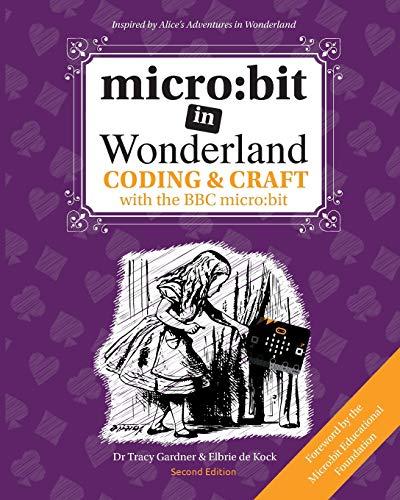 micro: bit in Wonderland: Coding & Craft with the BBC micro:bit (microbit) (1)