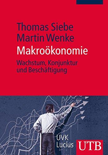 Makroökonomie: Wachstum, Konjunktur und Beschäftigung