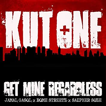 Get Mine Regardless (feat. Saipher Soze)