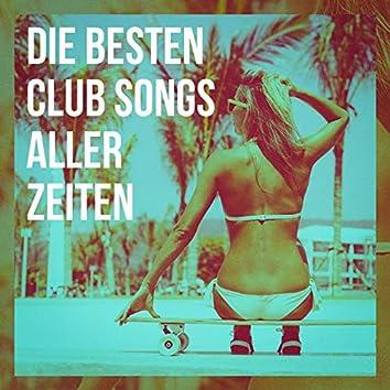 Die Besten Club Songs Aller Zeiten