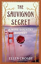 By Ellen Crosby:The Sauvignon Secret: A Wine Country Mystery (Wine Country Mysteries) [Hardcover]