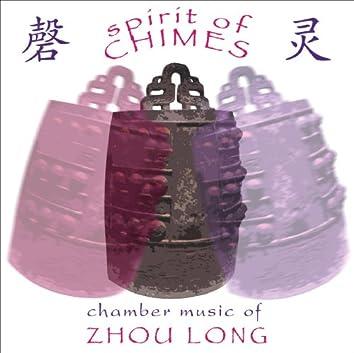 Spirit of Chimes - Chamber Music of Zhou Long