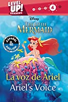 Ariel's Voice / La voz de Ariel (English-Spanish) (Disney The Little Mermaid) (Level Up! Readers) (36) (Disney Bilingual)