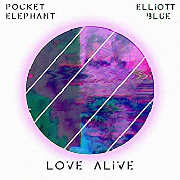 Love Alive (feat. Elliott Blue)