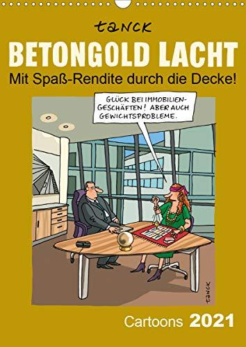 Betongold lacht - Cartoons (Wandkalender 2021 DIN A3 hoch)