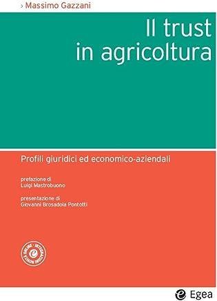Il trust in agricoltura: Profili giuridici ed economico-aziendali (Società)