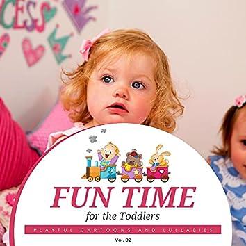 Fun Time For The Toddlers - Playful Cartoons And Lullabies, Vol. 02