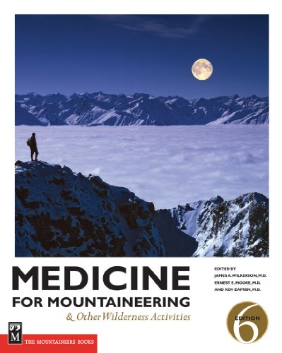Compare Textbook Prices for Medicine for Mountaineering: And Other Wilderness Activitites 6 Edition ISBN 9781594850769 by Wilkerson, James A., Ed.