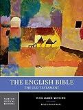 The English Bible, King James Version – The Old Testament V 1 Norton Critical Edition