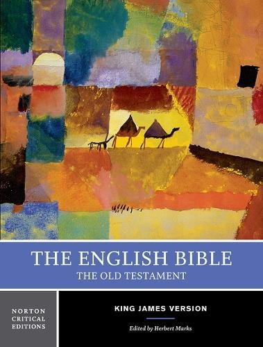 The English Bible, King James Version: The Old Testament (First Edition) (Vol. 1) (Norton Critical Editions)