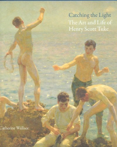 Catching the Light: The Art and Life of Henry Scott Tuke, 1858-1929