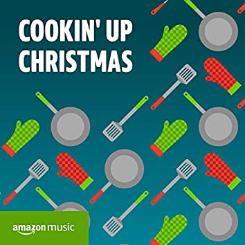 Cookin' Up Christmas