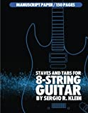 Staves and TABS for 8-String Guitar: 150 Pages of 8-String Guitar Manuscript Paper (Manuscript Paper for 8-String Guitar) (Volume 3)