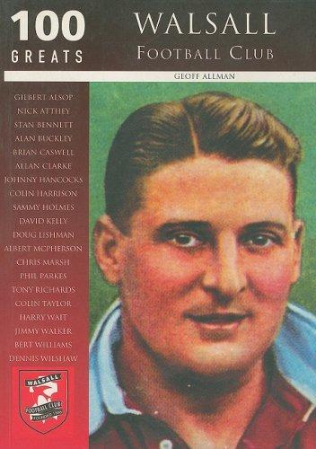 Walsall Football Club: 100 Greats