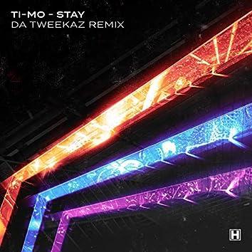 Stay (Da Tweekaz Remix)