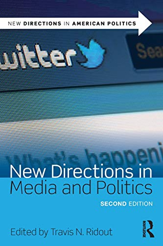 New Directions in Media and Politics (New Directions in American Politics)