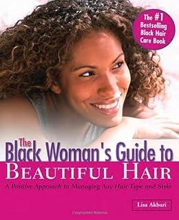 راهنمای زن سیاه برای موهای زیبا: یک رویکرد مثبت برای مدیریت هر نوع و استایل مو