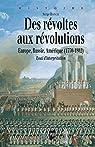 Des révoltes aux révolutions: Europe, Russie, Amérique . Essai d'interprétation par Bianchi