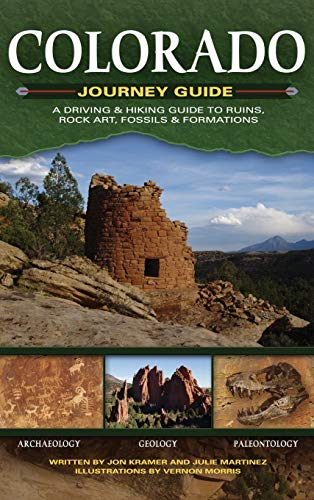 Colorado Journey Guide: A Driving & Hiking Guide to Ruins, Rock Art, Fossils & Formations (Adventure Journey Guides) [Idioma Inglés]