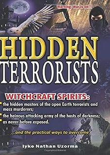 Hidden Terrorists: Witchcraft Terrorists Exposed