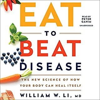 Eat to Beat Disease     The New Science of How Your Body Can Heal Itself              By:                                                                                                                                 William W Li                               Narrated by:                                                                                                                                 Peter Ganim                      Length: 13 hrs and 56 mins     27 ratings     Overall 4.7