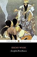 Complete Short Fiction (Penguin Classics)