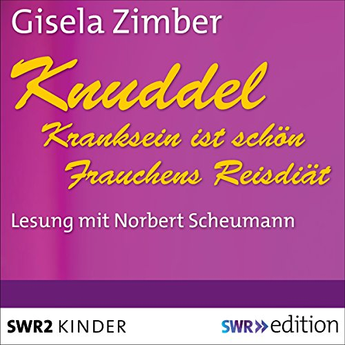 Kranksein ist schön / Frauchens Reisdiät (Knuddel) audiobook cover art