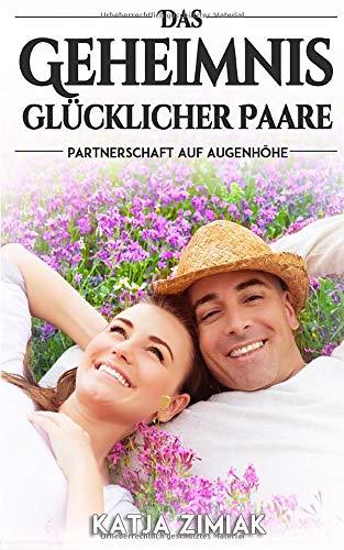 Das Geheimnis glücklicher Paare - Partnerschaft auf Augenhöhe