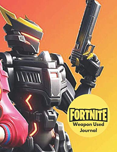 FORTNITE: Weapon Used Journal: (8.5 x 11 inches) 100 pages Lined Notebook - Fun For Kids, Boys, Girls and Adults