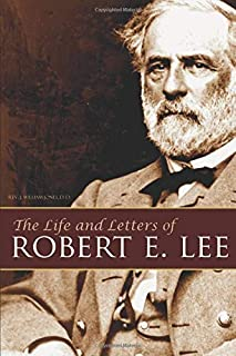 The Life and Letters of Robert E. Lee (Abridged)